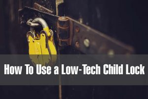How To Use a Low-Tech Child Lock