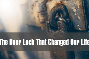 The Door Lock That Changed Our Life